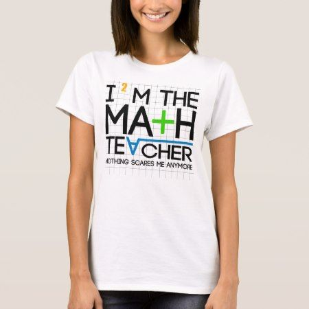 I'm The Math Teacher T-Shirt - click to get yours right now!