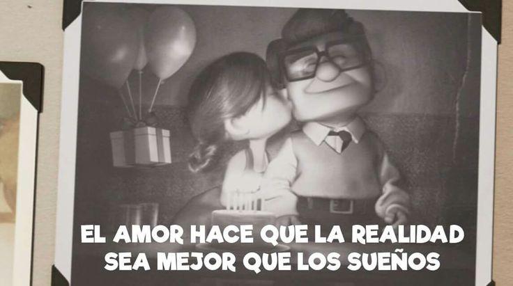 """""""El amor hace que la realidad sea mejor que los sueños"""" #Up"""