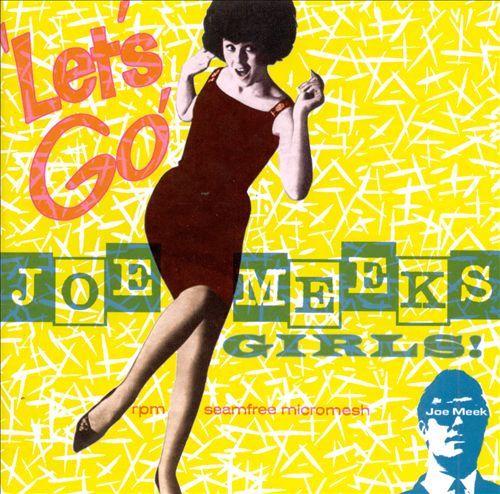 Let's Go! - Joe Meek's Girls