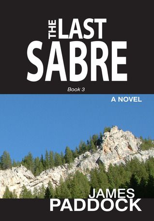 The Last Sabre (Smilodon 3) by James Paddock