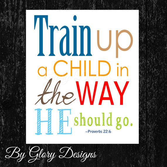 Scripture Art, Typography, Train up a child in the way he should go, Proverbs 22:6, Digital Printable File 300 dpi