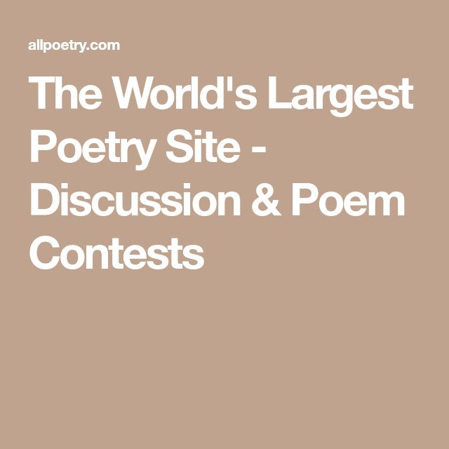 The World's Largest Poetry Site - Discussion & Poem Contests