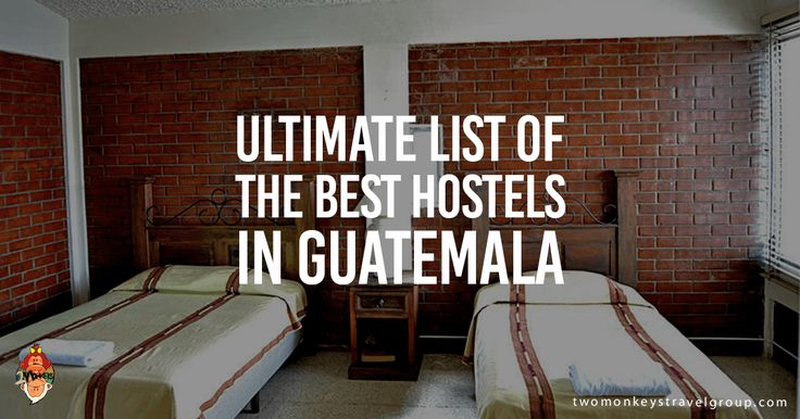 The ultimate list of the BEST HOSTELS IN GUATEMALA - includes rates, locations, and reviews all in one!