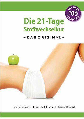 Die 21-Tage Stoffwechselkur: Das Original (Fitness Tips Food)