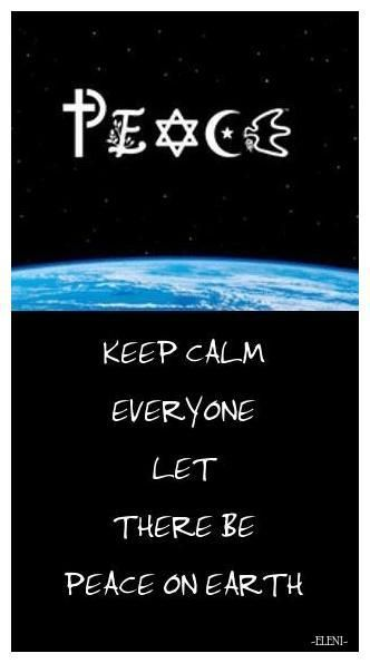 Keep Calm Everyone Let There Be Peace On Earth Created By Eleni