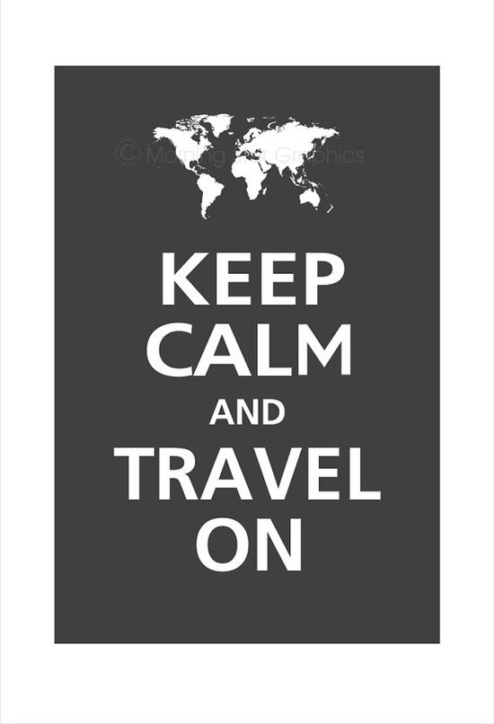 keep calm and travel...