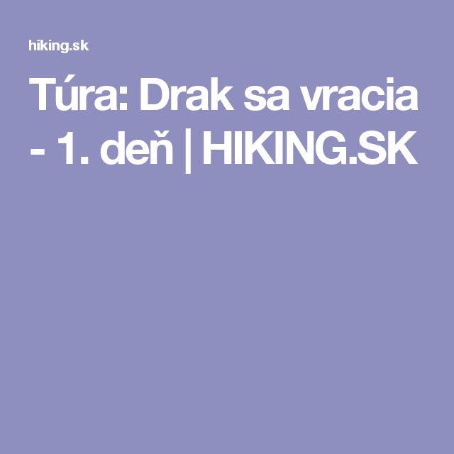 Túra: Drak sa vracia - 1. deň | HIKING.SK