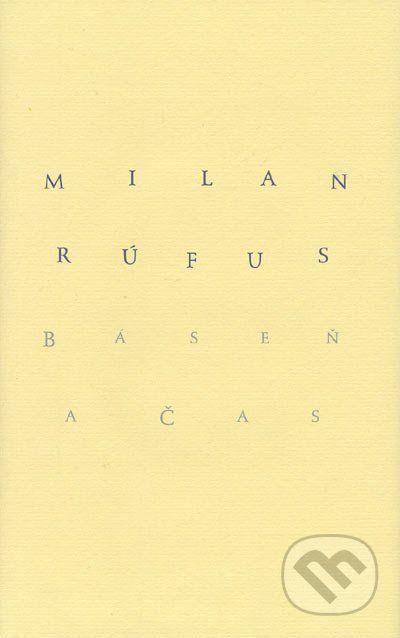 Za poslednú označil básnik Milan Rúfus svoju zbierku Báseň a čas.