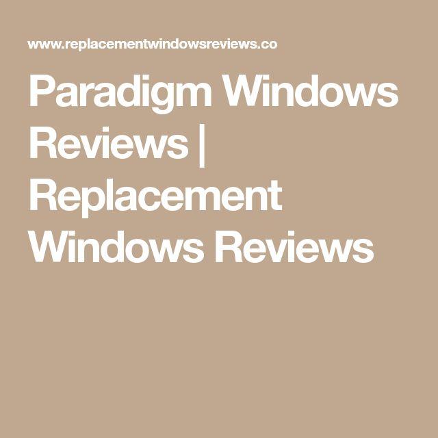 Paradigm Windows Reviews | Replacement Windows Reviews