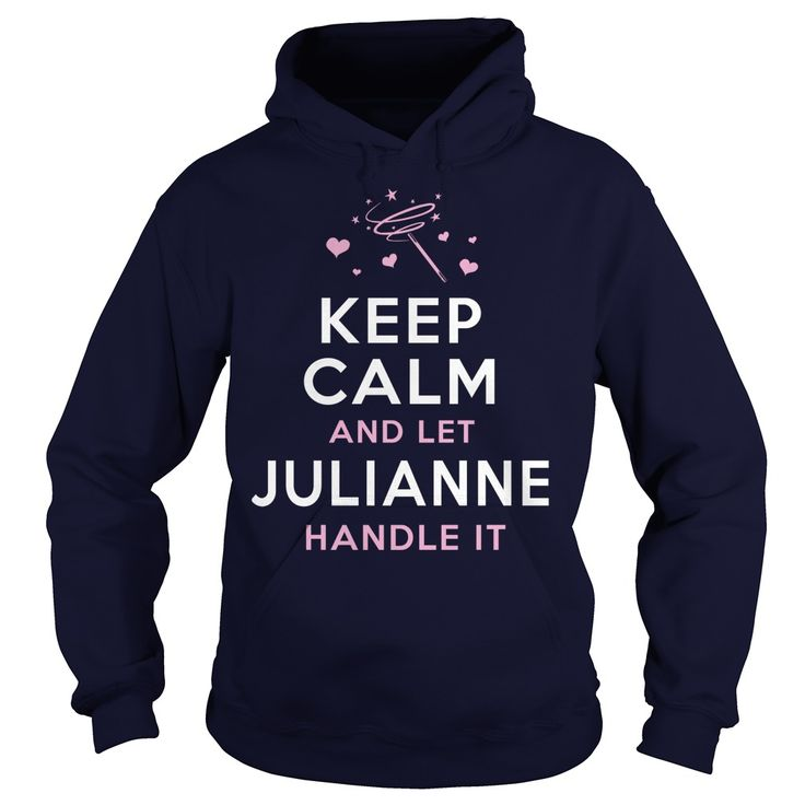 JULIANNE Funny ShirtKeep calm and let JULIANNE handle it. Funny Tshirts, HoodiesJULIANNE Funny Shirt