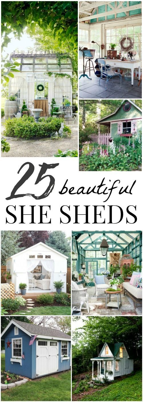 25 beautiful and inspirational She Sheds- a perfect getaway in your own backyard!