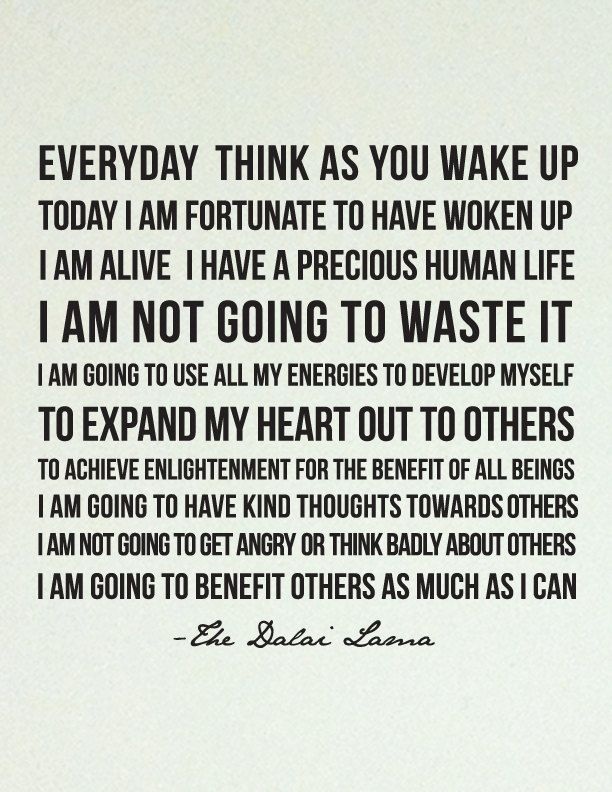 Dalai Lama Quote.  I need to live by these words more.