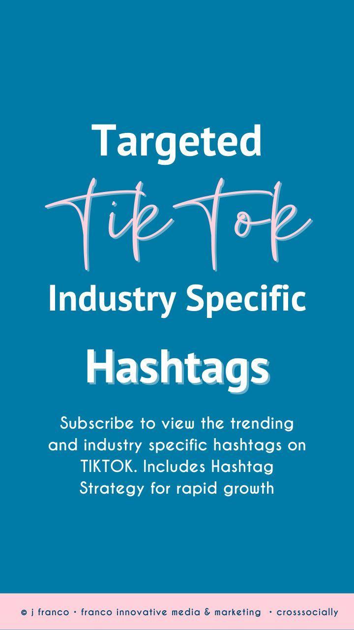 Targeted Tiktok Hashtags For Growth Blogging Basics Business Basics Social Media Infographic