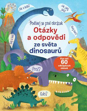Podívej se pod obrázek – Otázky a odpovědi ze světa dinosaurů