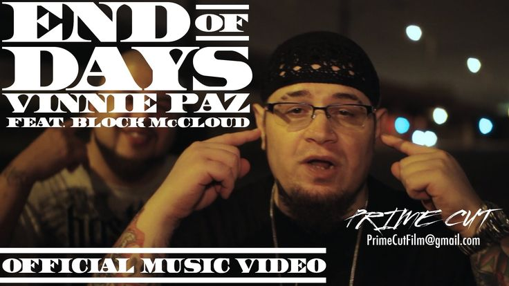 Vinnie Paz - End of Days (feat. Block McCloud) [Official Music Video] https://youtu.be/2frJ3e0hxPE