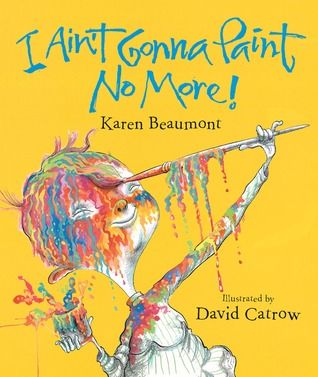 """I Ain't Gonna Paint No More! by Karen Beaumont & David Caltrow (2005) --  This award winning book introduces us to a mischievous little boy who paints nearly every conceivable body part. Set to rhyme, this book is a great way to model reading strategies. It's also great fun and filled with an explosion of color. Warning: I hate to give away the ending, but there is a picture of the boy's backside and underwear….and a full-on reference to """"butt"""" which may unnerve some adult readers. Kids love…"""