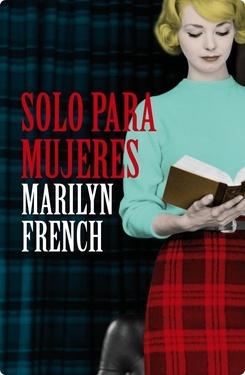 Título: Solo para mujeres Autor: Marilyn French