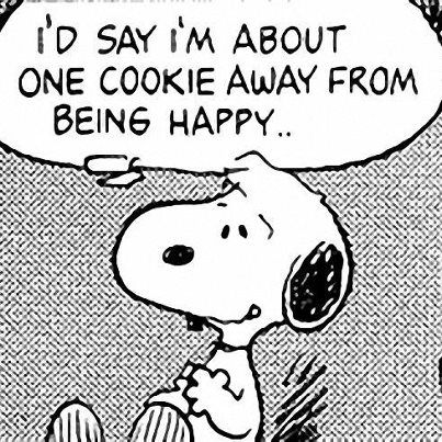 I'd say I'm about one cookie away from being happy..