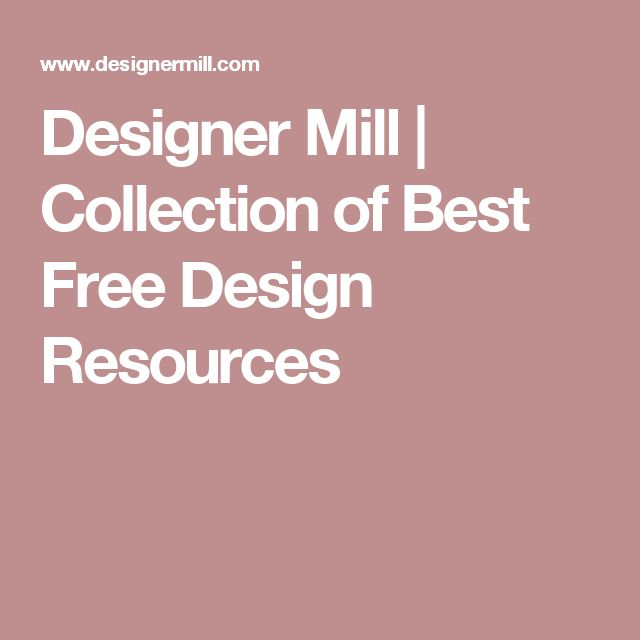 Designer Mill | Collection of Best Free Design Resources