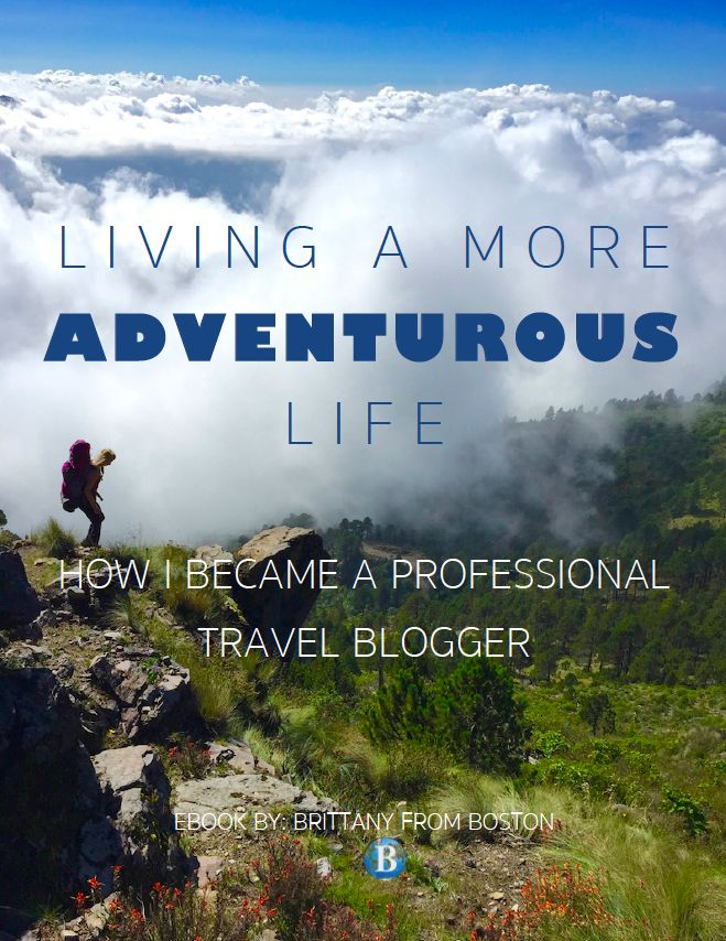 Living a More Adventurous Life: How I Became a Professional Travel Blogger