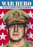 War Hero: The Life of General Douglas MacArthur [DVD] [1952]