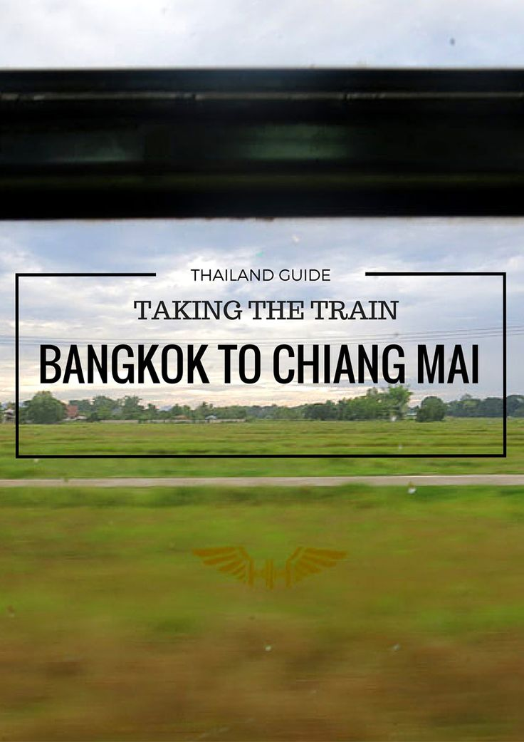 Thailand Travel Tips l How to Take the Train from Bangkok to Chiang Mai, Thailand l @tbproject