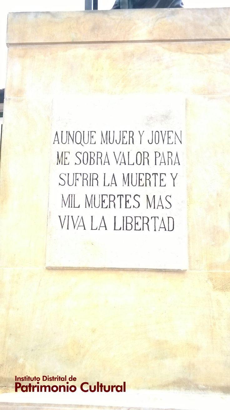 Monumento 'La Pola' - Aunque mujer y joven me sobra valor para sufrir la muerte y mil muertes más. Viva la Libertad