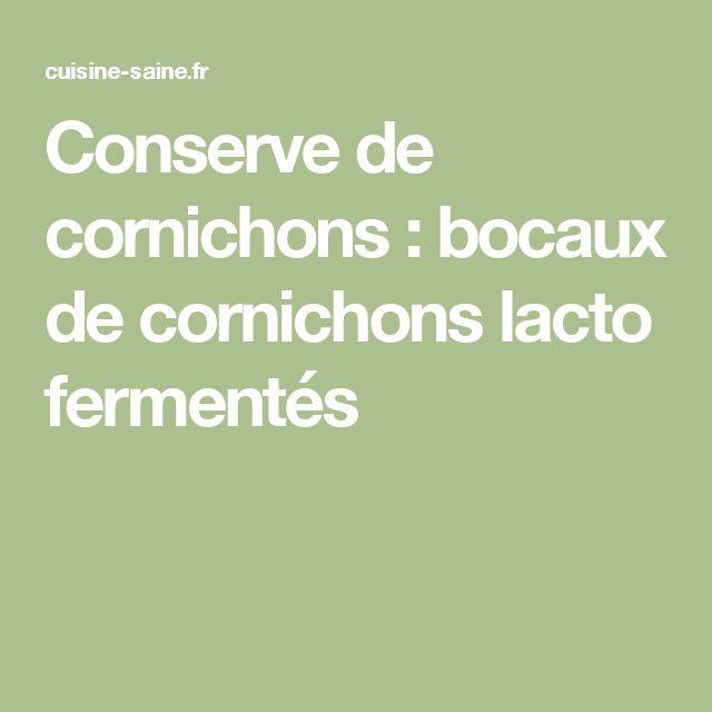 Conserve de cornichons : bocaux de cornichons lacto fermentés