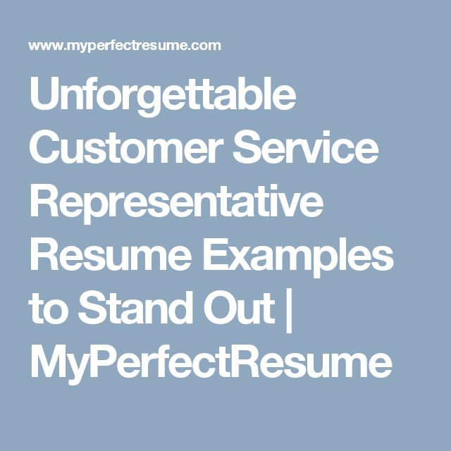 Unforgettable Customer Service Representative Resume Examples to Stand Out | MyPerfectResume