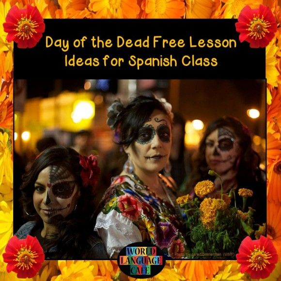 Day Of The Dead Spanish Lesson Plans Spanish Learning