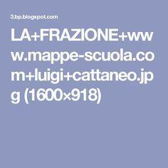LA+FRAZIONE+www.mappe-scuola.com+luigi+cattaneo.jpg (1600×918)