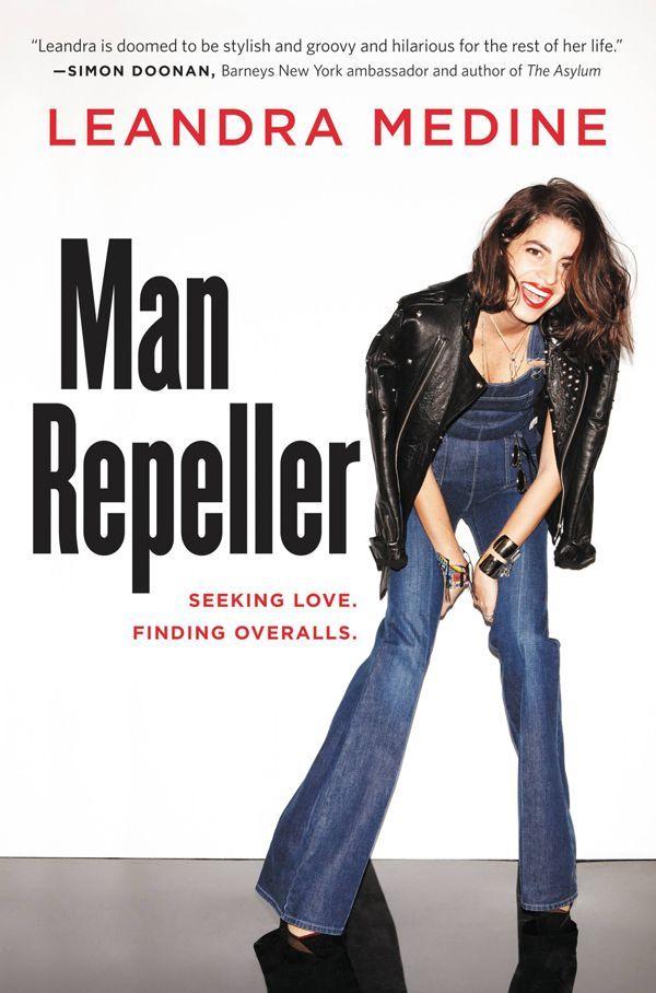Man Repeller: Seeking Love. Finding Overalls.: Amazon.co.uk: Leandra Medine: 9781455521395: Books