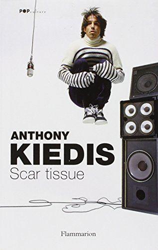 Amazon.fr - Scar tissue - Anthony Kiedis, Cécile Pournin - Livres