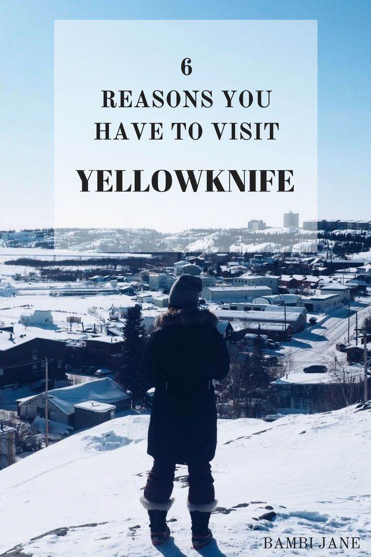 Things to do, places to eat and experiences to try in Yellowknife - the capital of the Northwest Territories in Canada.