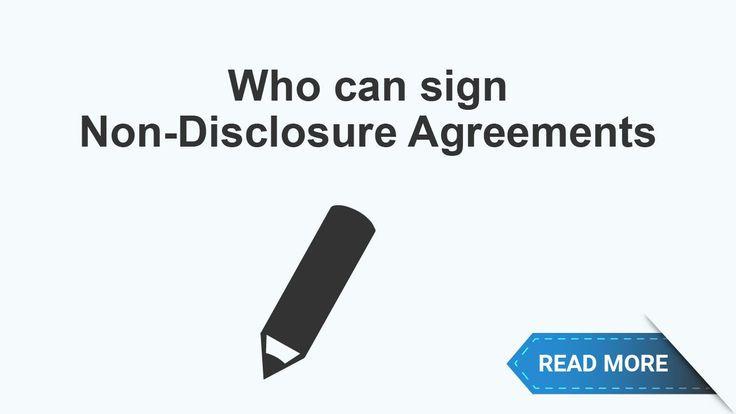 Can anybody sign Non-Disclosure Agreements?   The quick answer is Yes, but you need to pay extra attention to details if you are the Disclosing Party in this type of agreement.