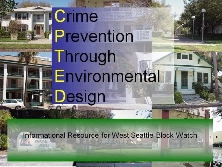 Awesome Crime Prevention Through Environmental Design (CPTED) Slides From Our May  24th Meeting