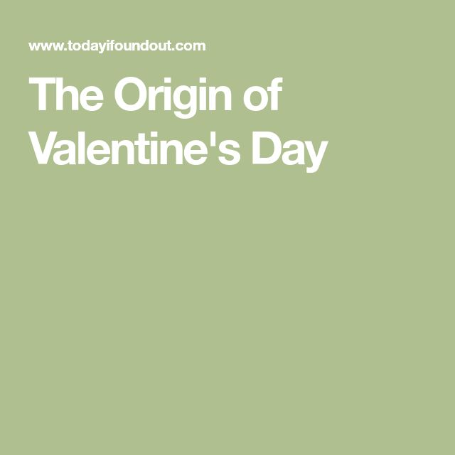 The Origin of Valentine's Day