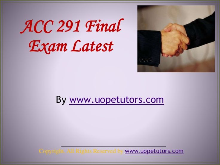 ACC 291 Final Exam UOP Complete New Course Tutorials University of Phoenix Online Courses Assignment Help