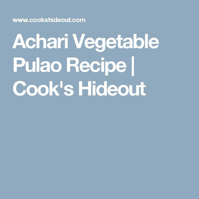 Achari Vegetable Pulao Recipe   Cook's Hideout