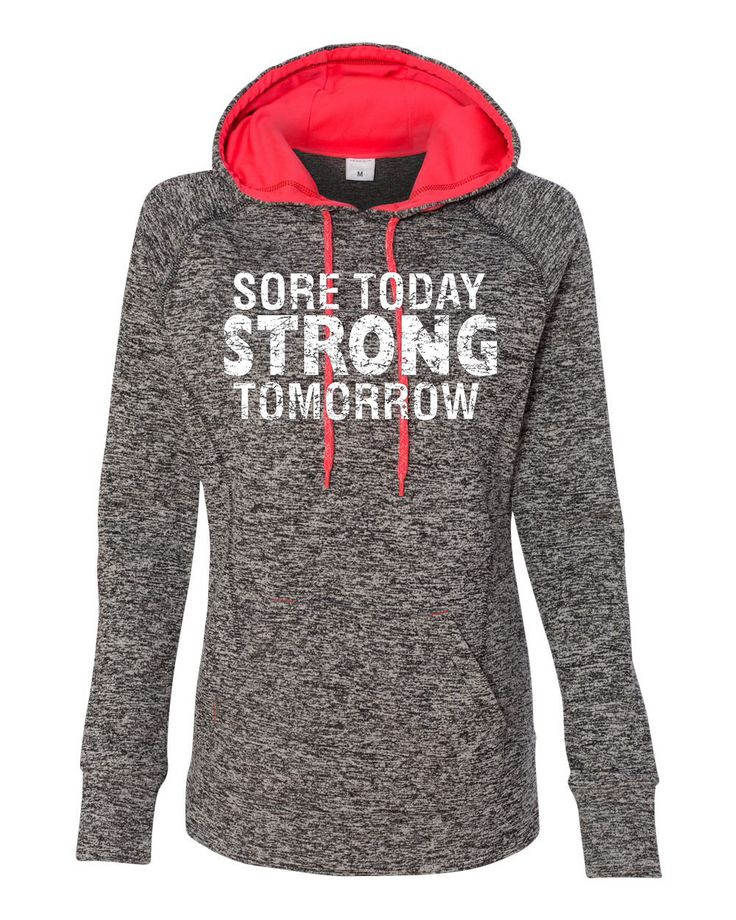 """Workout Fitness Women's Hoody - """"Sore Today Strong Tomorrow""""  - SALE - ** More Colors Available ** by OrangeArrowPress on Etsy https://www.etsy.com/listing/257524322/workout-fitness-womens-hoody-sore-today"""