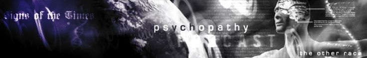 Profile of a Psychopath - affects more people than you realise.