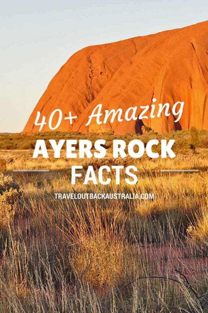 More than 40 incredible Ayers Rock facts - you'll be amazed!