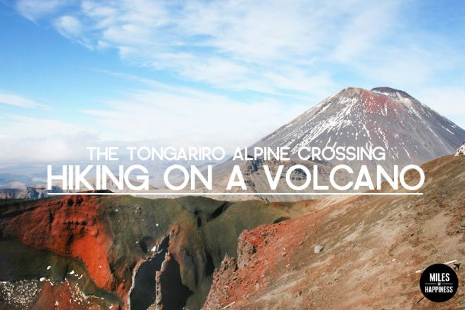 Hiking on a volcano – The Tongariro Alpine Crossing, New Zealand