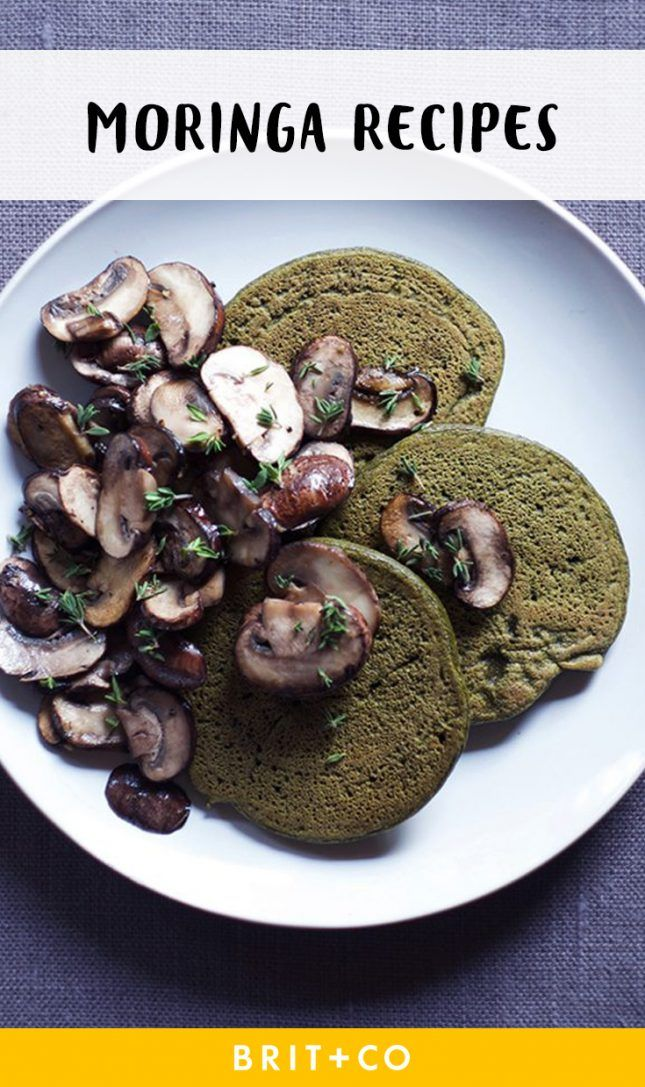 15 Moringa Recipes That Will Make You Want to Kickstart Your Healthy Eating via Brit + Co