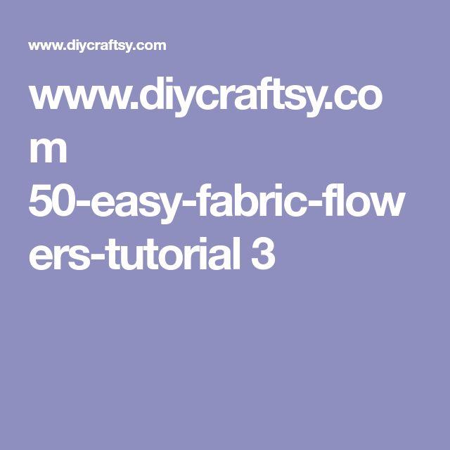 www.diycraftsy.com 50-easy-fabric-flowers-tutorial 3
