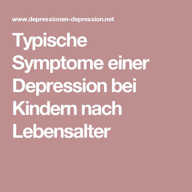 Typische Symptome einer Depression bei Kindern nach Lebensalter