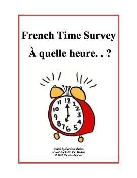 Get them talking and walking with these two surveys! In survey #1, students ask what time their classmates get up/eat lunch on Saturdays. In survey #2, students ask what time their classmates get up/go to bed on Mondays. 1st yr. French 2nd - 9th gr. $