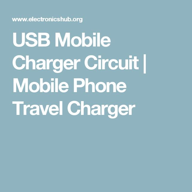 USB Mobile Charger Circuit | Mobile Phone Travel Charger