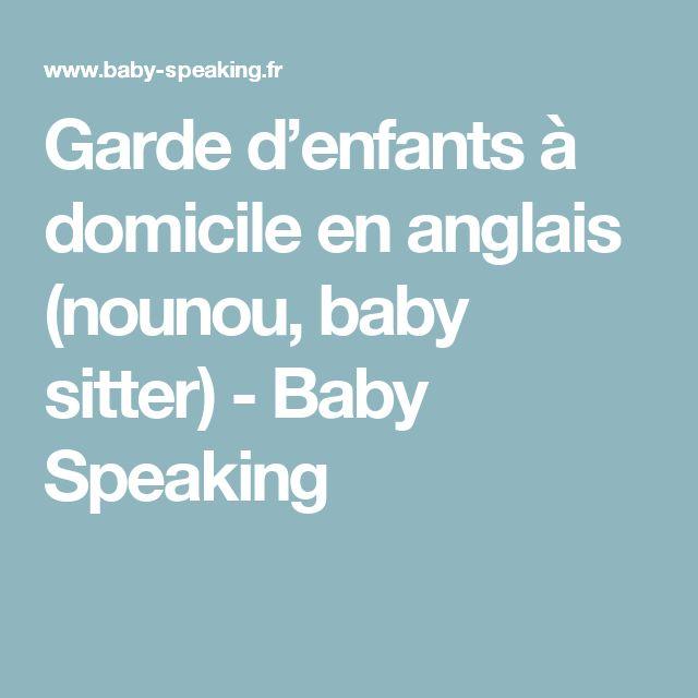 Garde d'enfants à domicile en anglais (nounou, baby sitter) - Baby Speaking