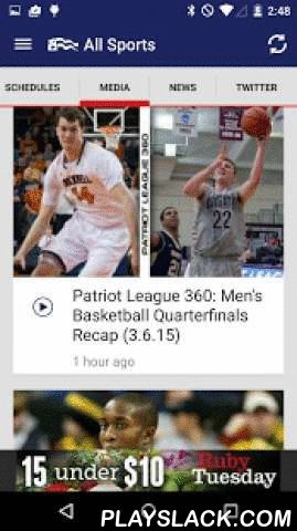 Patriot League Sports  Android App - playslack.com ,  Welcome to the Official application of the Patriot League. This exclusive application delivers comprehensive content of the Patriot League and its member institutions, including breaking sports news, live scoring, schedules, and access to live games via Campus Insiders.comKEY FEATURES - Live Scoring - Play-by-Play - Exclusive Breaking Sports News - Sport Schedules - Much more… COVERS ALL PATRIOT LEAGUE SPORTS Welkom op de officiële…